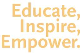 Educate, Inspire, Empower.